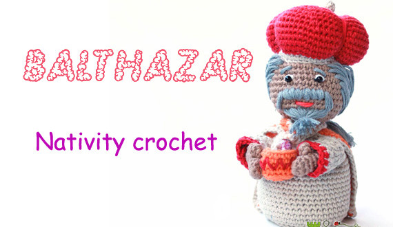 Nativity crochet: Balthazar pattern
