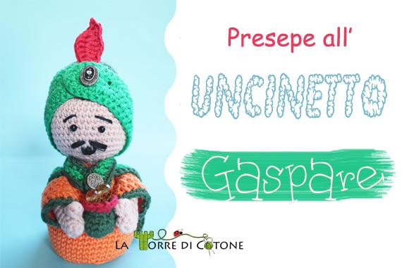 Presentazione nuovo personaggio presepe ad uncinetto: Gaspare
